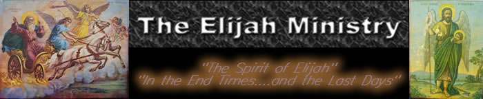 "The Elijah Ministry - ""The Spirit of Elijah … In the Last Days"""